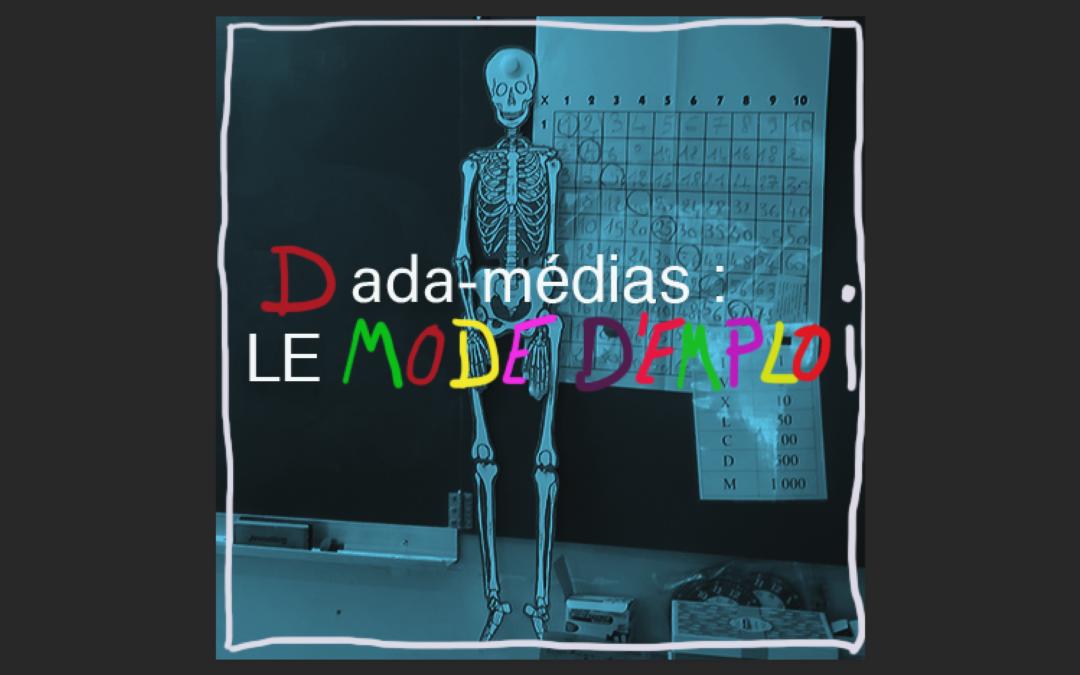 DADA-MÉDIAS 5 : mode d'emploi